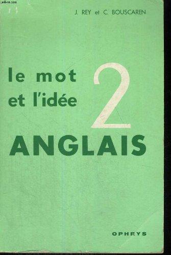 Le mot et l'idee anglais 2 - 42 centres d'interet - collection methode de travail