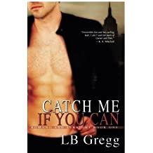 Catch Me If You Can (Romano and Albright, Book 1) by LB Gregg (2011-02-01)