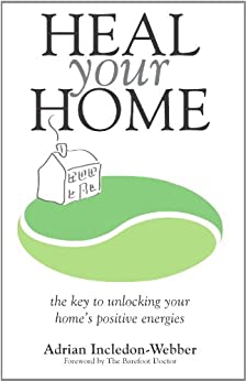 Heal Your Home by [Incledon-Webber, Adrian]