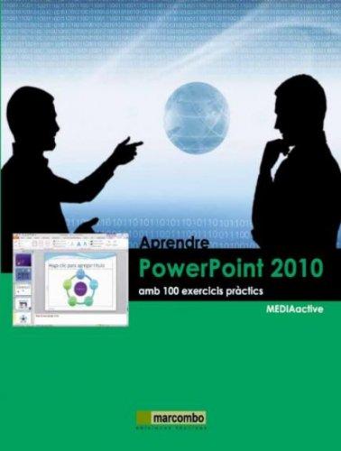 Aprendre PowerPoint 2010 amb 100 exercicis pràctics (Catalan Edition)