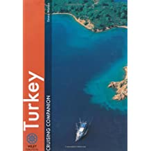 Turkey Cruising Companion: A yachtsman's pilot and crusing guide to the ports and harbours from the Çesme peninsula to Antalya: Izmir to Anatalya (Wiley Nautical)