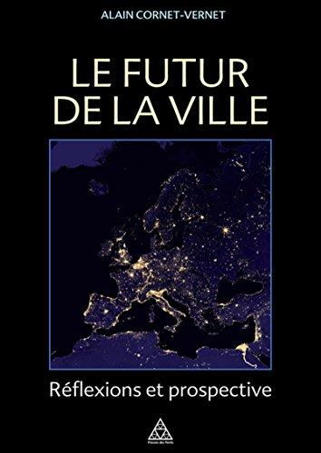 Le futur de la ville: Rflexions et prospective.