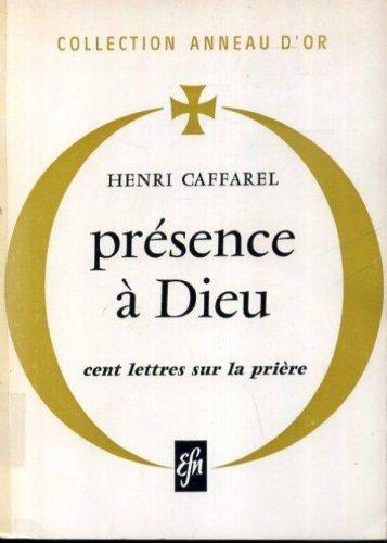 La présence à dieu : cent lettres sur la prière