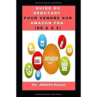 Guide du débutant pour vendre sur Amazon FBA (de A à Z)