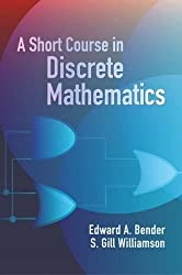 A Short Course in Discrete Mathemat (Dover Books on Computer Science)