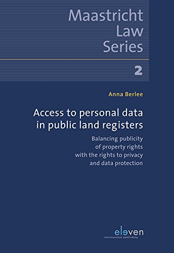 ACCESS PERSONAL DATA PUBLIC LAND REG PB: balancing Publicity of Property Rights with the Rights to Privacy and Data Protection (Maastricht Law Series) por Anna Berlee