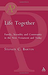 Life Together: Family, Sexuality and Community in the New Testament and Today (Academic Paperback)
