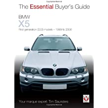 BMW X5: The Essential Buyer's Guide: All First Generation (E53) Models 1999 to 2006