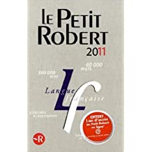 Le Petit Robert 2011: Dictionnaire alphabétique et analogique de la langue Francaise (Dictionnaires Generalistes)