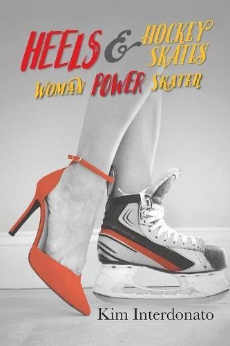 Heels & Hockey Skates: Woman Power Skater por Kim Interdonato