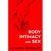 Body, Intimacy and Sex