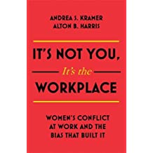 It's Not You, It's the Workplace: Women's Conflict at Work and the Bias that Built it