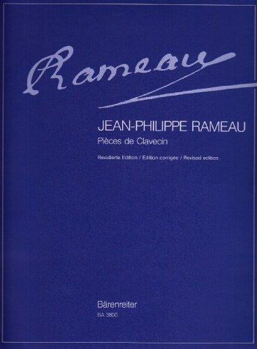 Pièces de clavecin : mit den vollständigen originalen Textbeilagen des Komponisten und mit mehreren Faksimile-Wiedergaben | Rameau, Jean-Philippe (1683-1764)