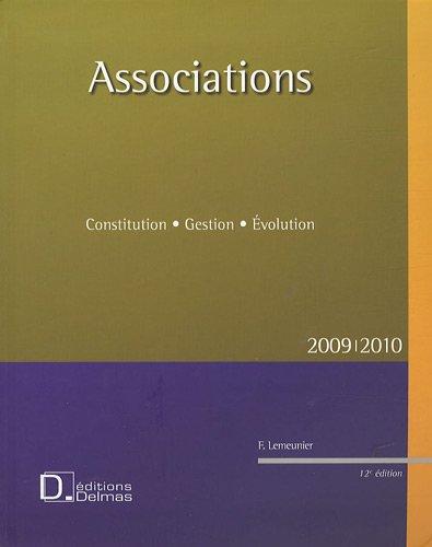 Associations : Constitution, Gestion, Evolution