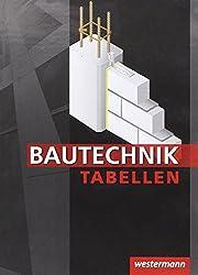 Bautechnik Tabellen: 15. Auflage, 2015