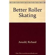 Better Roller Skating