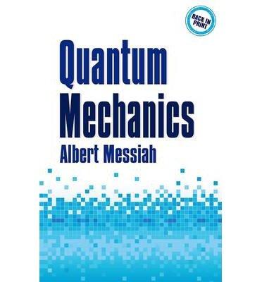 [(Quantum Mechanics)] [ By (author) Albert Messiah ] [February, 2014]