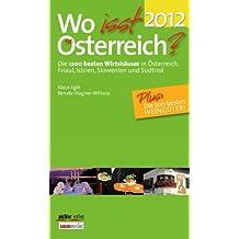 Wo isst Österreich? 2012: Die 1200 besten Wirtshäuser in Österreich, Friaul, Istrien, Slowenien und Südtirol