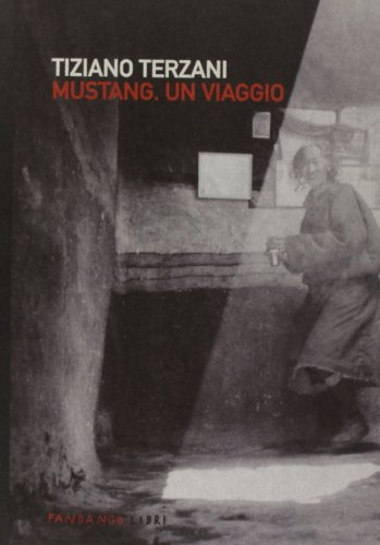 Mustang. Un viaggio. Ediz. illustrata por Tiziano Terzani