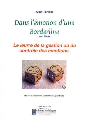 Dans l'émotion d'une borderline, état limite : Le leurre de la gestion ou du contrôle des émotions