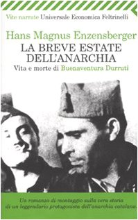 La breve estate dell'anarchia. Vita e morte di Buenaventura Durruti