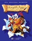 Le Moyen Age - Cycle 3