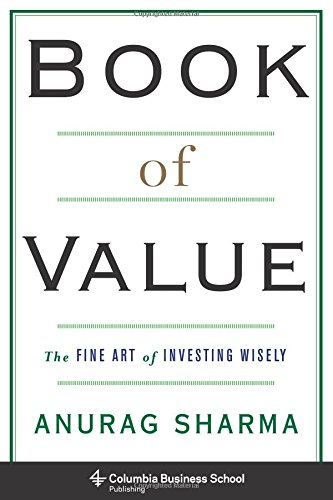 Book of Value – The Fine Art of Investing Wisely (Columbia Business School Publishing)