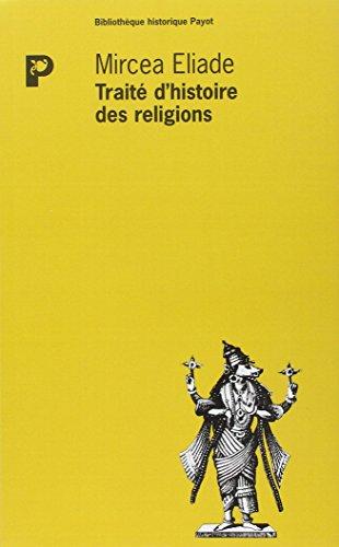 Traité d'histoire des religions par Mircea Eliade