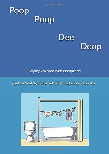 Poop Poop Dee Doop: Helping children with encopresis (Pediatric Mental Health Resources for Children) por Cynthia Veatch LICSW