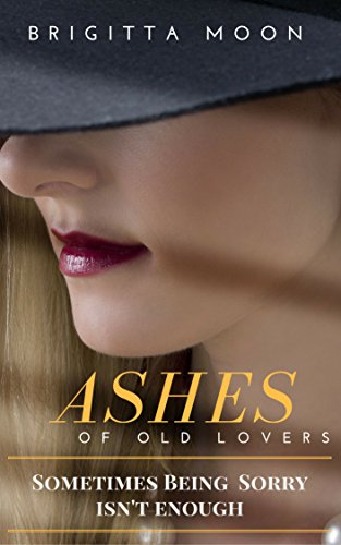ebook: ASHES OF OLD LOVERS (B01LOCZ2WI)