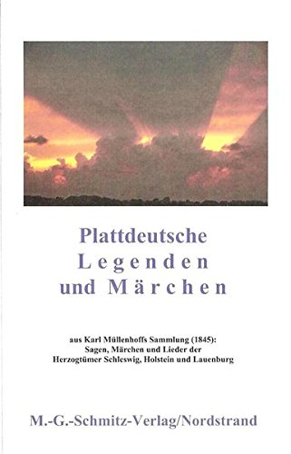 Herzogtum Sammlung (Plattdeutsche Legenden und Märchen: aus: Karl Müllenhoffs Sammlung (1845): Sagen, Märchen und Lieder der Herzogtümer Schleswig, Holstein und Lauenburg)