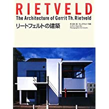 Rietveld: The Architecture of Gerrit Th. Rietveld