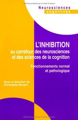 L'inhibition au carrefour des neurosciences et des sciences de la cognition. Fonctionnements normal et pathologique