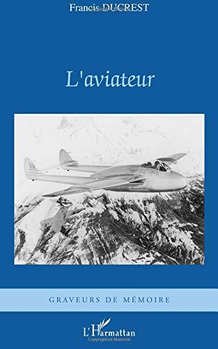 L'aviateur par Francis Ducrest