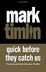 Quick Before They Catch Us (Nick Sharman) by Mark Timlin (2016-04-21)