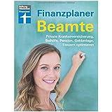 Finanzplaner Beamte: Private Krankenversicherung, Beihilfe, Pension, Geldanlage, Steuern optimieren
