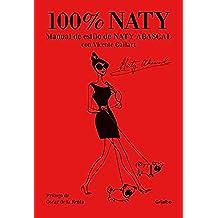100% Naty: Manual De Estilo (Ocio y entretenimiento)