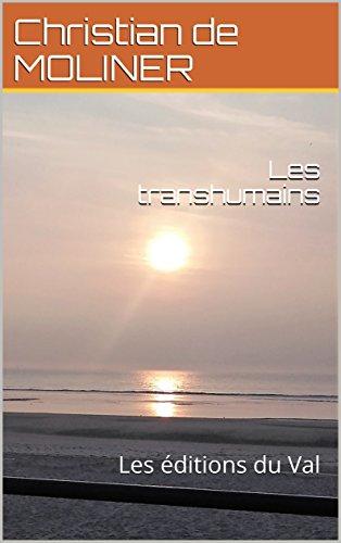 Couverture du livre Les transhumains: Les éditions du Val