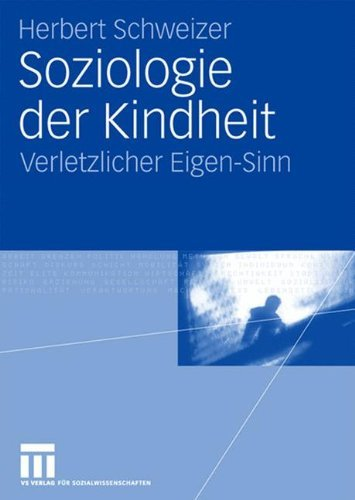 Soziologie der Kindheit: Verletzlicher Eigen-Sinn