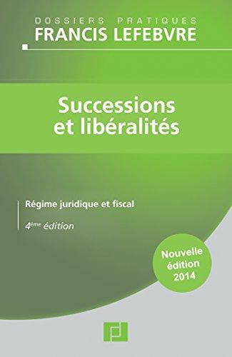Successions et libéralités: Régime juridique et fiscal par Editions Francis Lefebvre