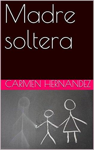 Madre soltera por Carmen Hernandez