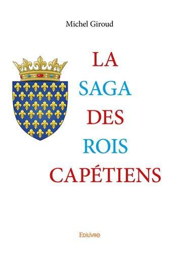 La Saga des rois capétiens