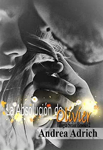 La Absolución de Olivier (Bilogía Señor Brooks 2) de Andrea Adrich