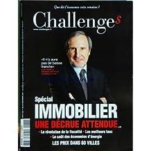 CHALLENGES [No 277] du 17/11/2011 - SPECIAL IMMOBILIER - UNE DECRUE ATTENDUE - LA REVOLUTION DE LA FISCALITE - LES MEILLEURS TAUX - LES PRIX DANS 60 VILLES - ALAIN TAVARELLA
