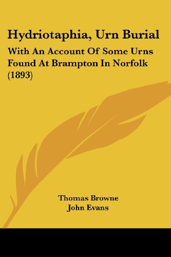 Legacy Urn (Hydriotaphia, Urn Burial: With an Account of Some Urns Found at Brampton in Norfolk (1893) (Legacy Reprints))