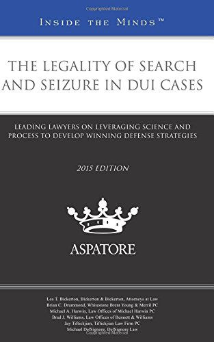 the-legality-of-search-and-seizure-in-dui-cases-2015-inside-the-minds