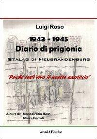 1943-1945 diario di prigionia. Stalag di Neubrandenburg por Luigi Roso
