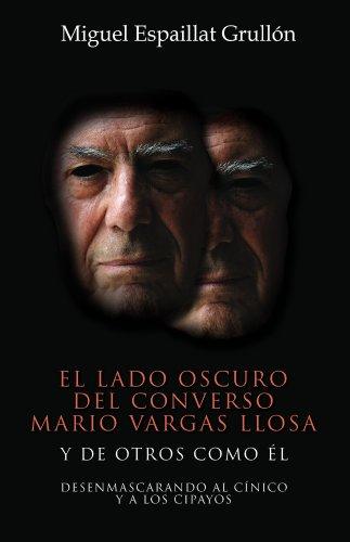 El Lado Oscuro Del Converso Mario Vargas Llosa - Y de otros como él