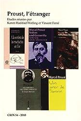 Proust, L'Etranger. (C.R.I.N.: Cahiers de Recherche des Instituts Neerlandais de Langue et de Litterature Francaise) (2010-06-15)