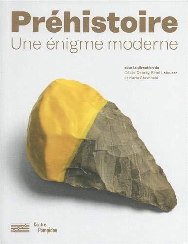 La préhistoire : Une invention moderne par  Collectif